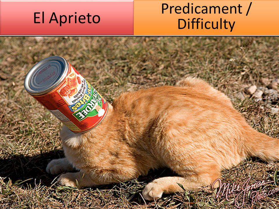 El Aprieto Predicament / Difficulty