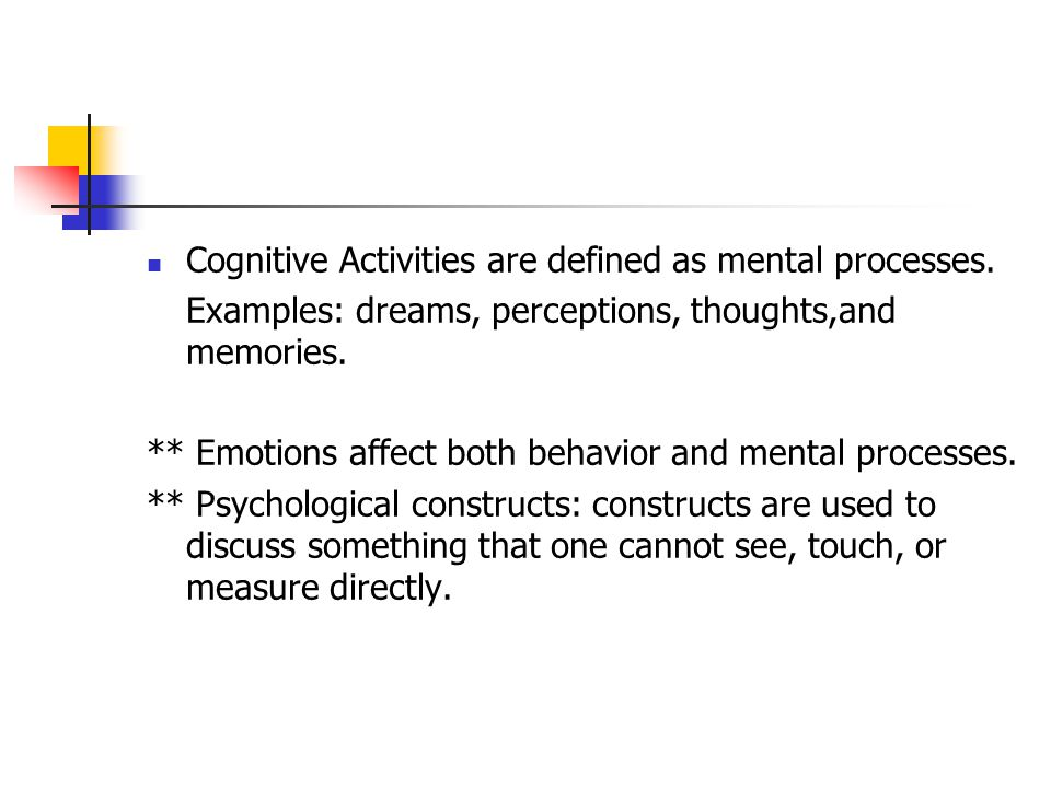 Cognitive Activities are defined as mental processes.