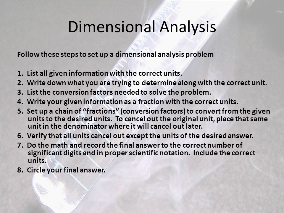 Dimensional Analysis Follow these steps to set up a dimensional analysis problem 1.