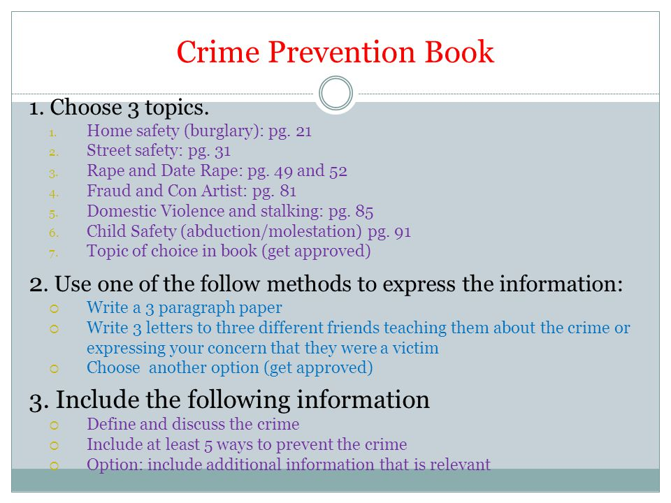 Crime Prevention Book 1. Choose 3 topics. 1. Home safety (burglary): pg.