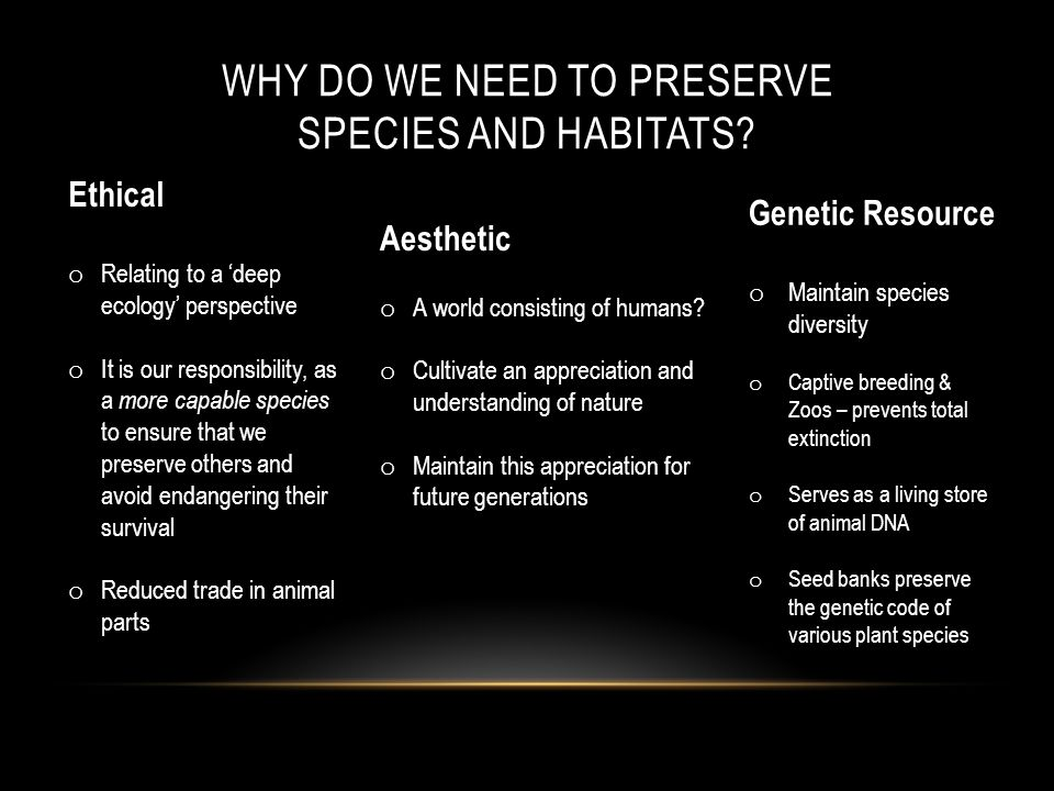 WHY DO WE NEED TO PRESERVE SPECIES AND HABITATS.