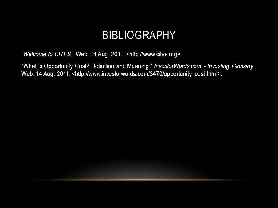 BIBLIOGRAPHY Welcome to CITES . Web. 14 Aug. 2011..