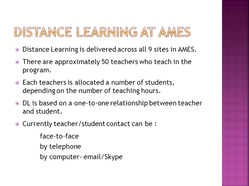  Distance Learning is delivered across all 9 sites in AMES.