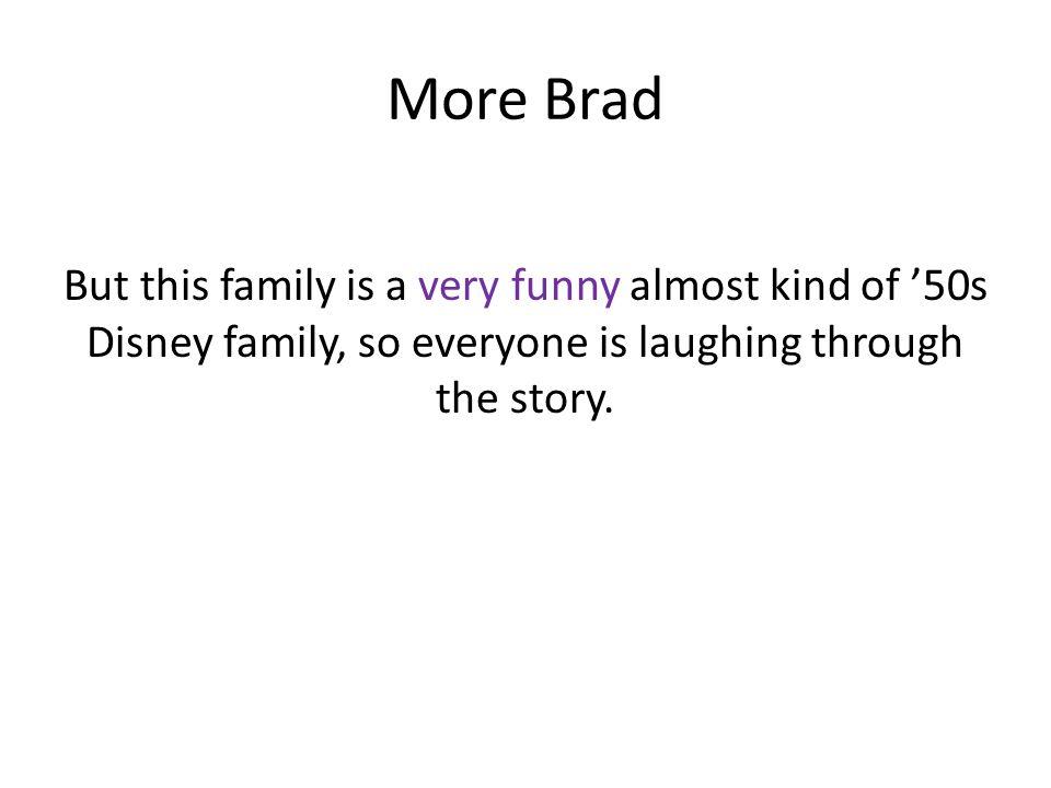 Brad continues...