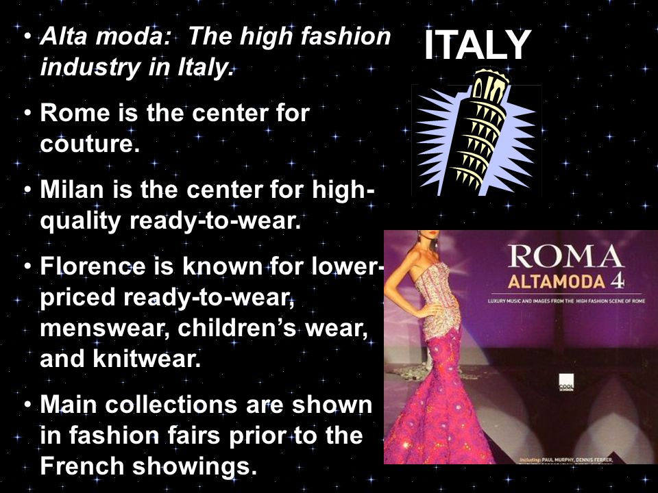 ITALY Alta moda: The high fashion industry in Italy.