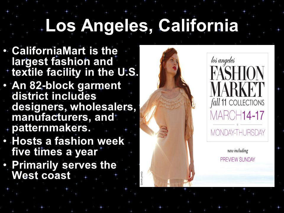 Los Angeles, California CaliforniaMart is the largest fashion and textile facility in the U.S.