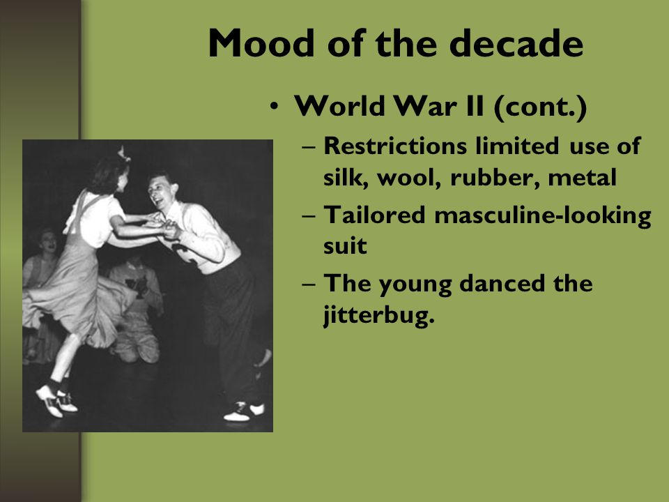 Mood of the decade (cont.) MTV –Music becomes visual –Videos become a major influence on apparel choices Lace tops, tight skirts Bustier worn by Madonna