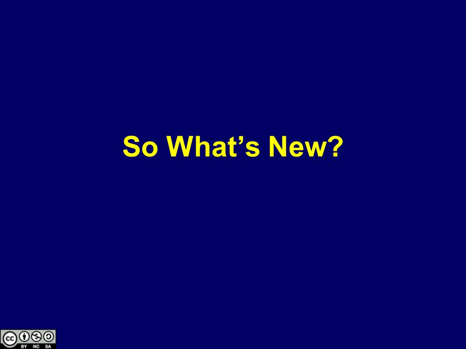 So What's New?