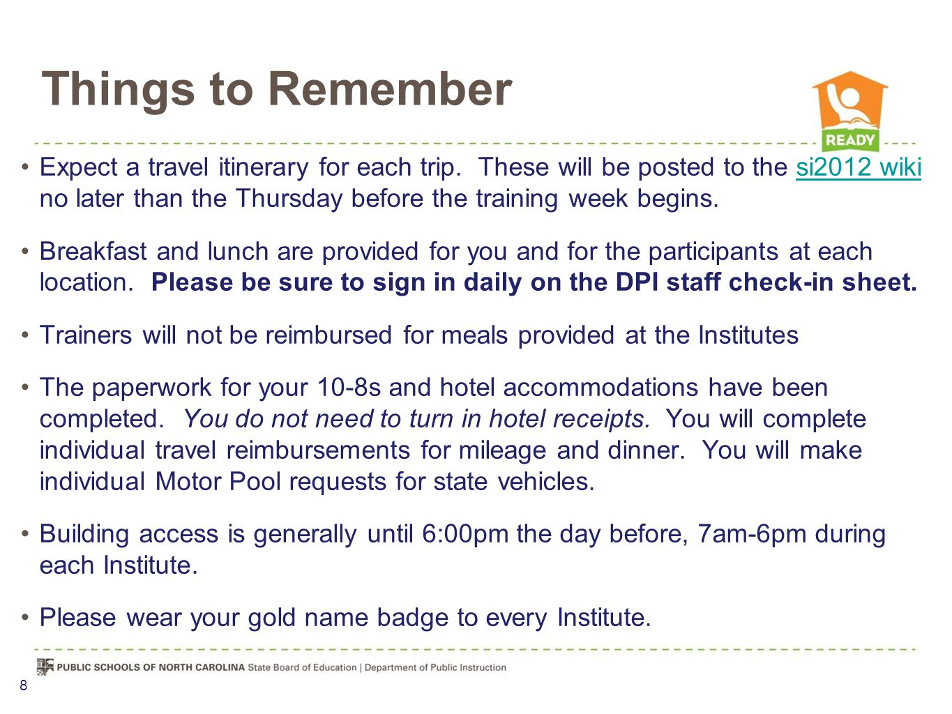 Things to Remember Expect a travel itinerary for each trip.