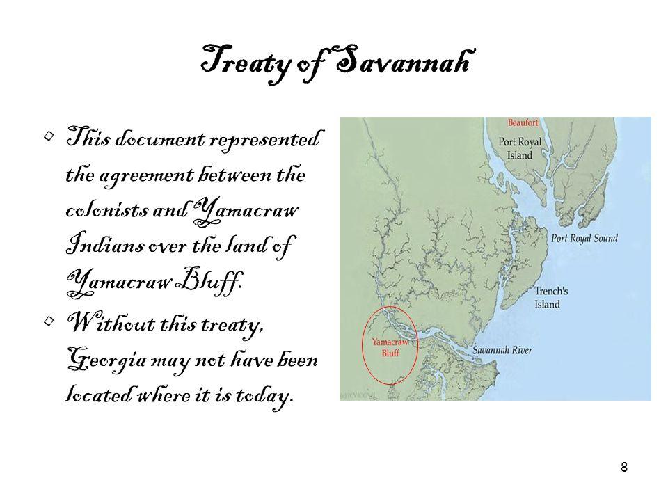 9 Treaty of Augusta The Treaty of Augusta nearly tripled the size of Georgia.