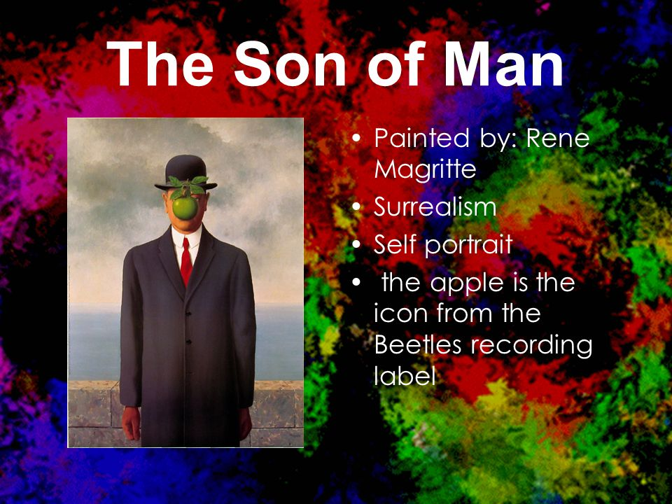 The Son of Man Painted by: Rene Magritte Surrealism Self portrait the apple is the icon from the Beetles recording label
