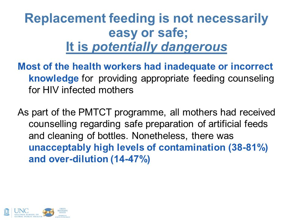 Replacement feeding is not necessarily easy or safe; It is potentially dangerous Most of the health workers had inadequate or incorrect knowledge for