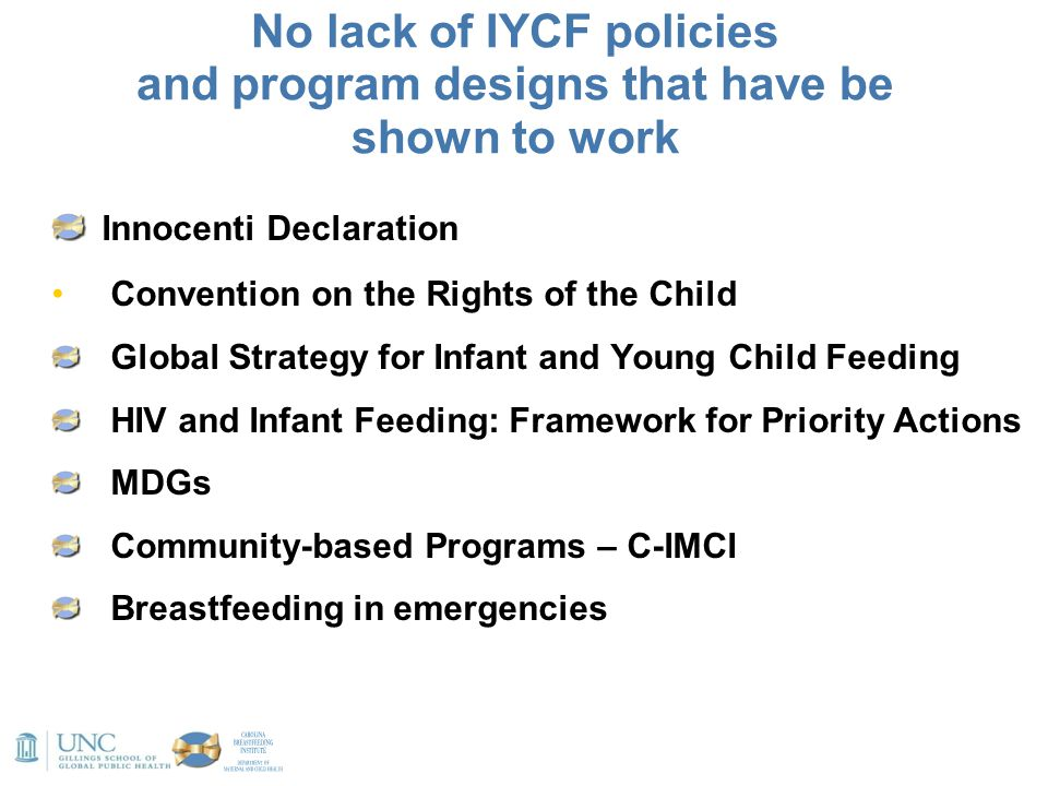 Innocenti Declaration Convention on the Rights of the Child Global Strategy for Infant and Young Child Feeding HIV and Infant Feeding: Framework for P