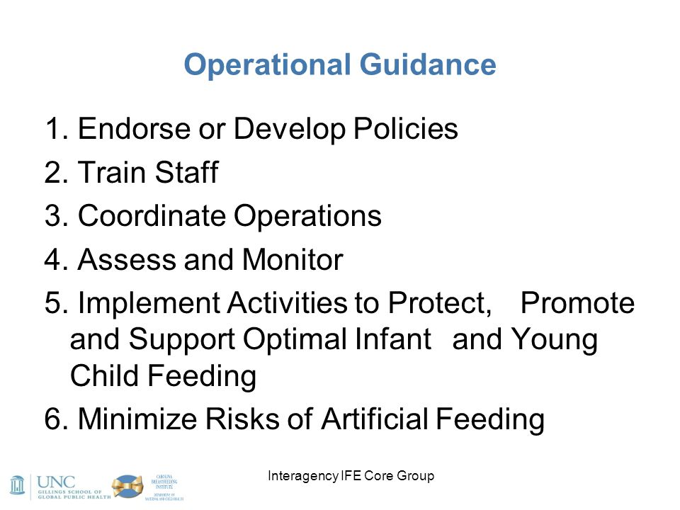 Interagency IFE Core Group Operational Guidance 1. Endorse or Develop Policies 2. Train Staff 3. Coordinate Operations 4. Assess and Monitor 5. Implem