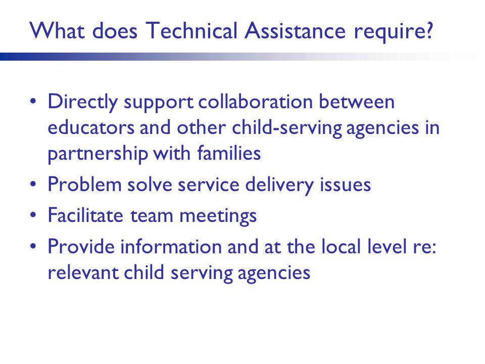 What does Technical Assistance require.