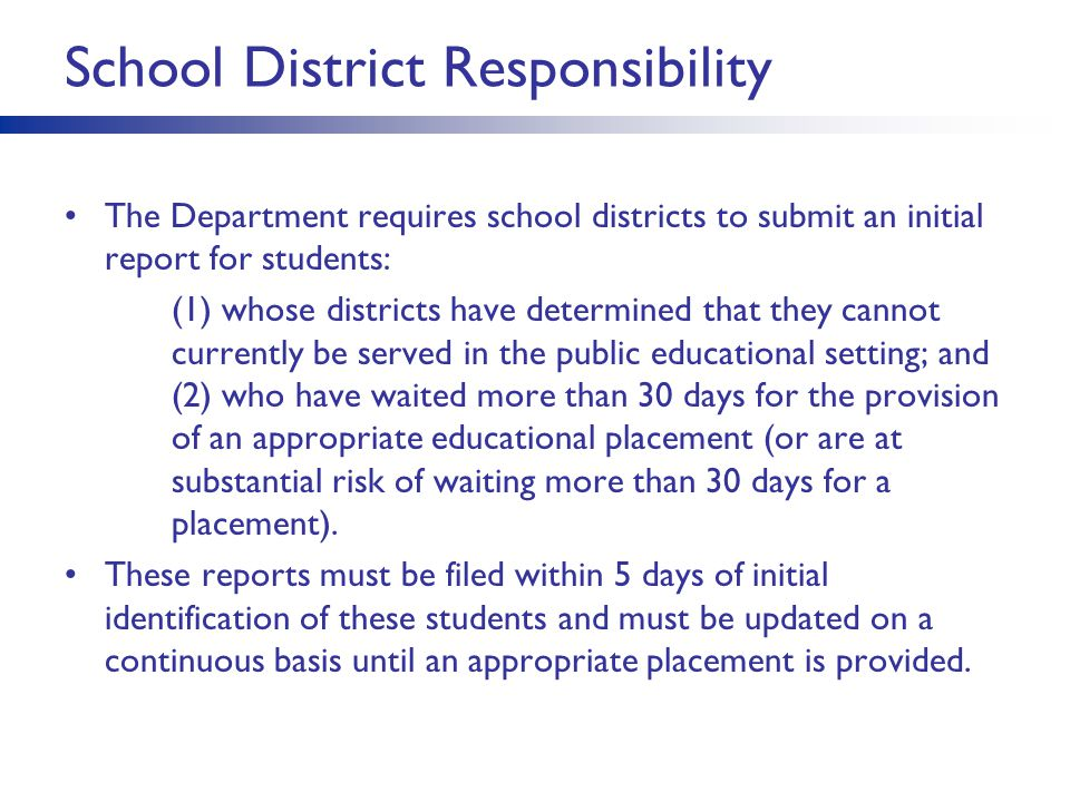 School District Responsibility The Department requires school districts to submit an initial report for students: (1) whose districts have determined