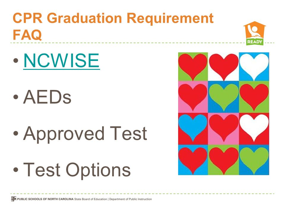 CPR Graduation Requirement FAQ NCWISE AEDs Approved Test Test Options