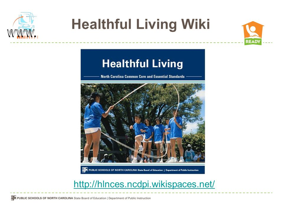 Healthful Living Wiki http://hlnces.ncdpi.wikispaces.net/