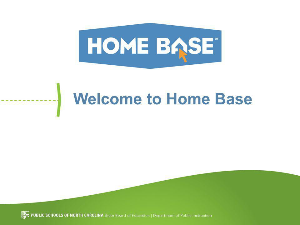 Use NCDPI Resources To sign up for Home Base Biweekly Newsletter, please go to http://goo.gl/appdp.