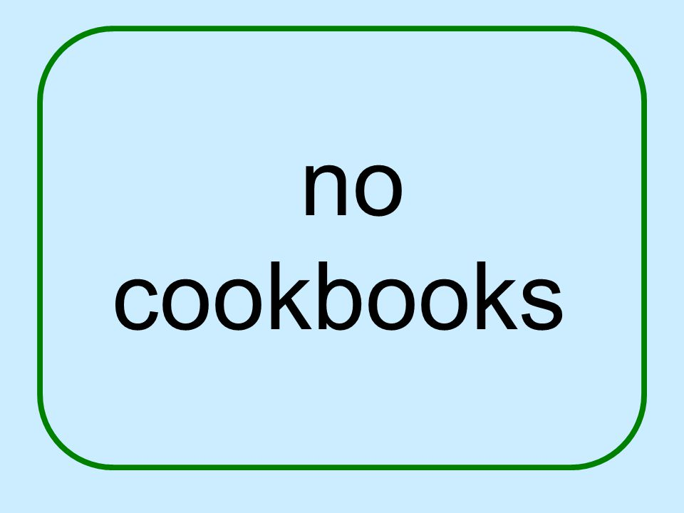 no cookbooks