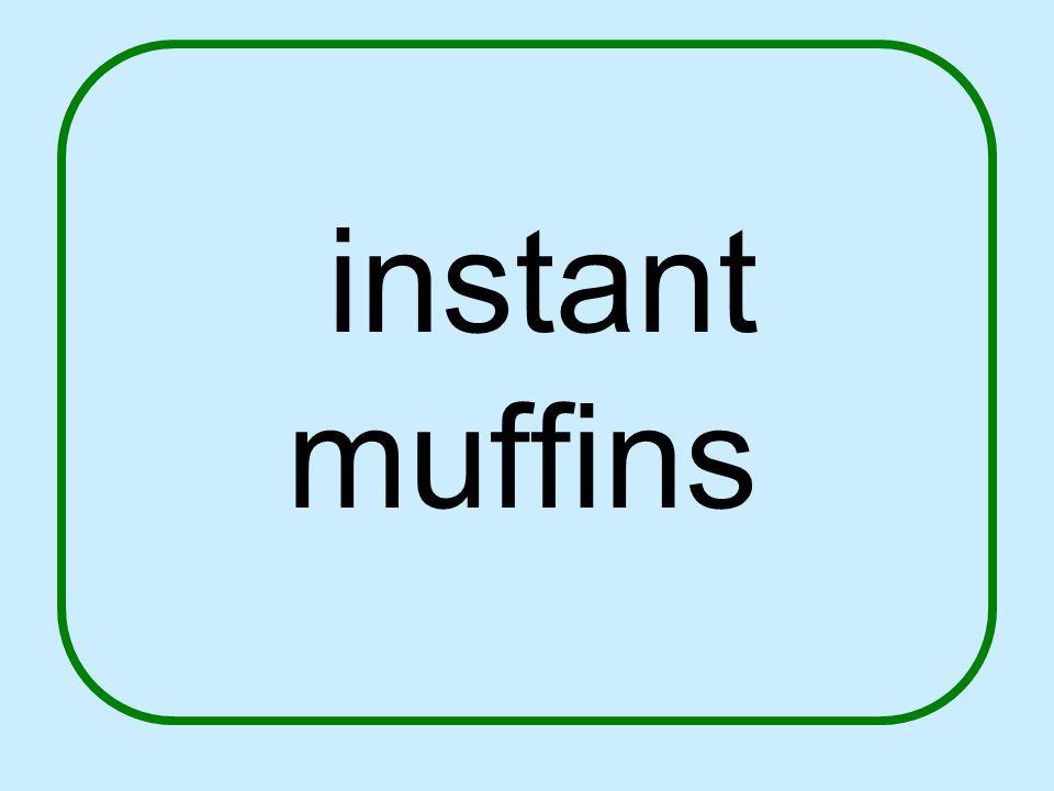 instant muffins