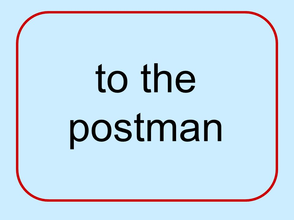 to the postman