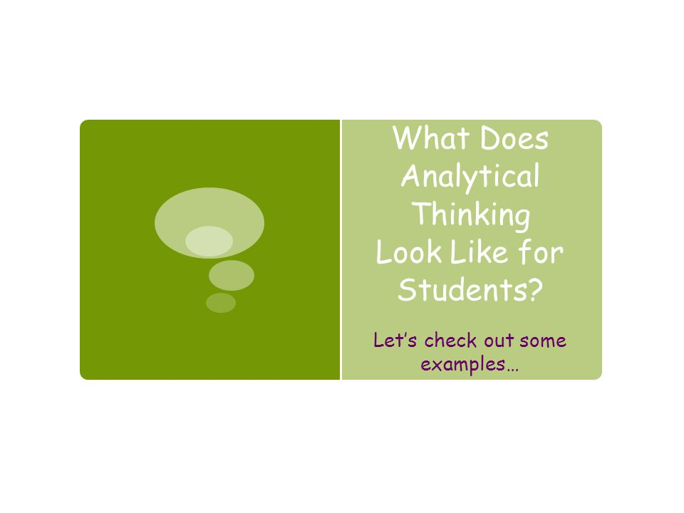 What Does Analytical Thinking Look Like for Students? Let's check out some examples…
