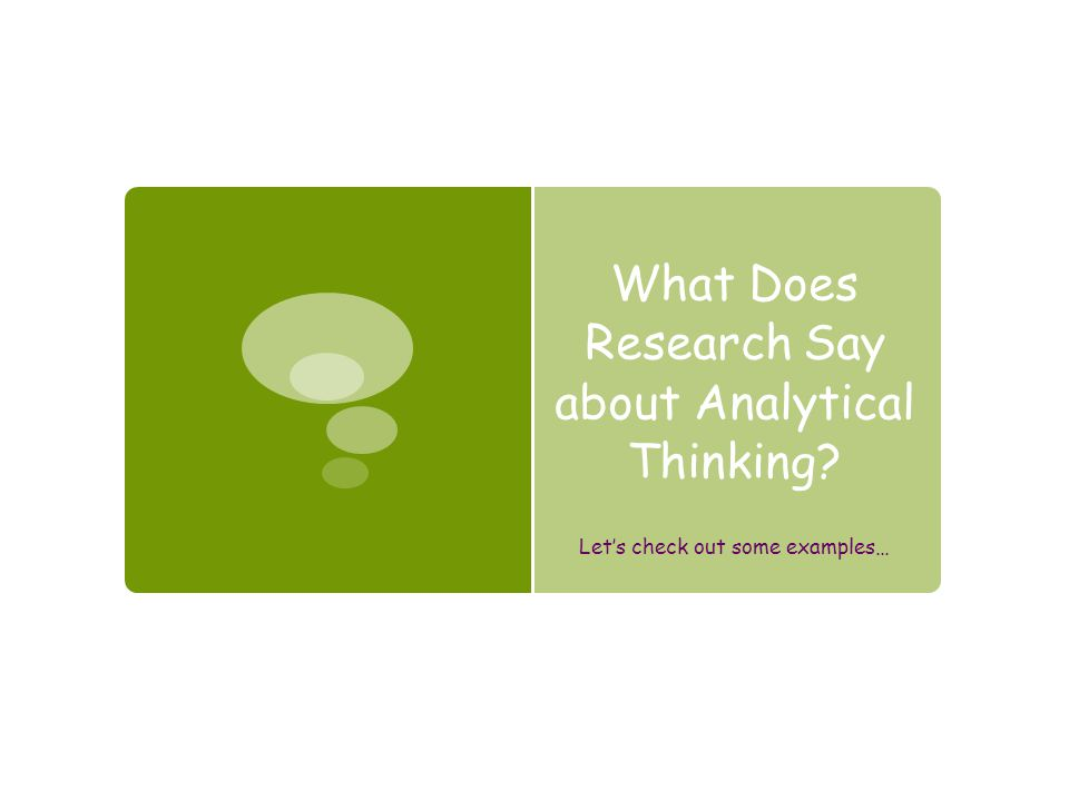 What Does Research Say about Analytical Thinking? Let's check out some examples…
