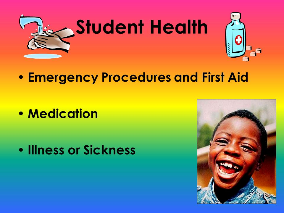 Student Health Emergency Procedures and First Aid Medication Illness or Sickness