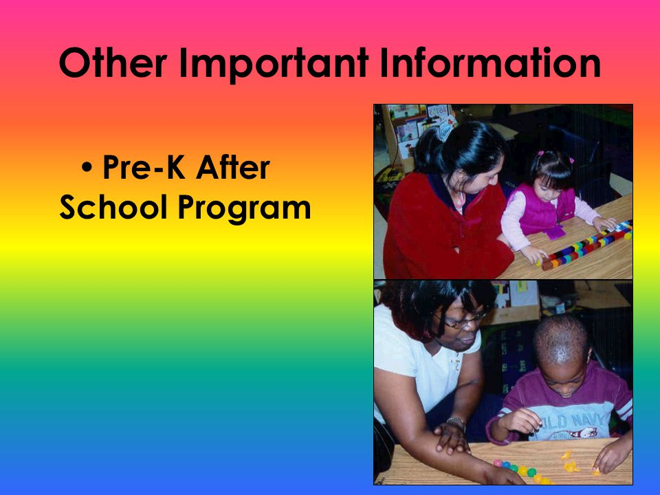 Other Important Information Pre-K After School Program