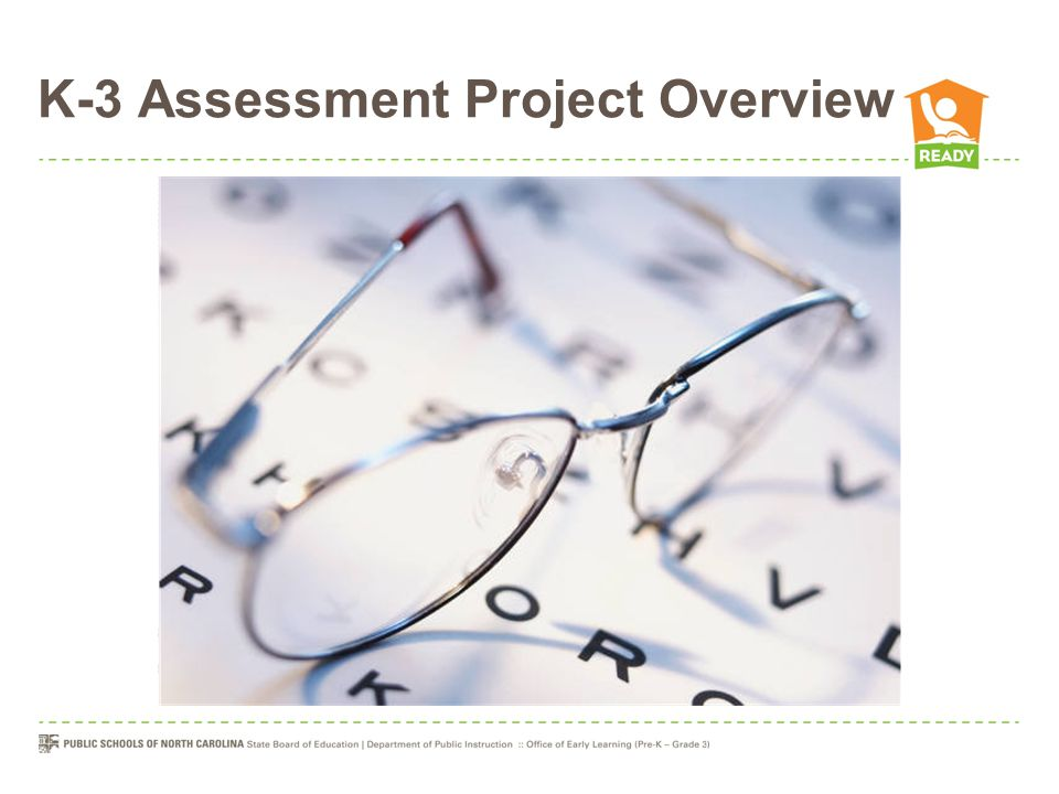 Frequently Asked Question What is the purpose of the K-3 Assessment?