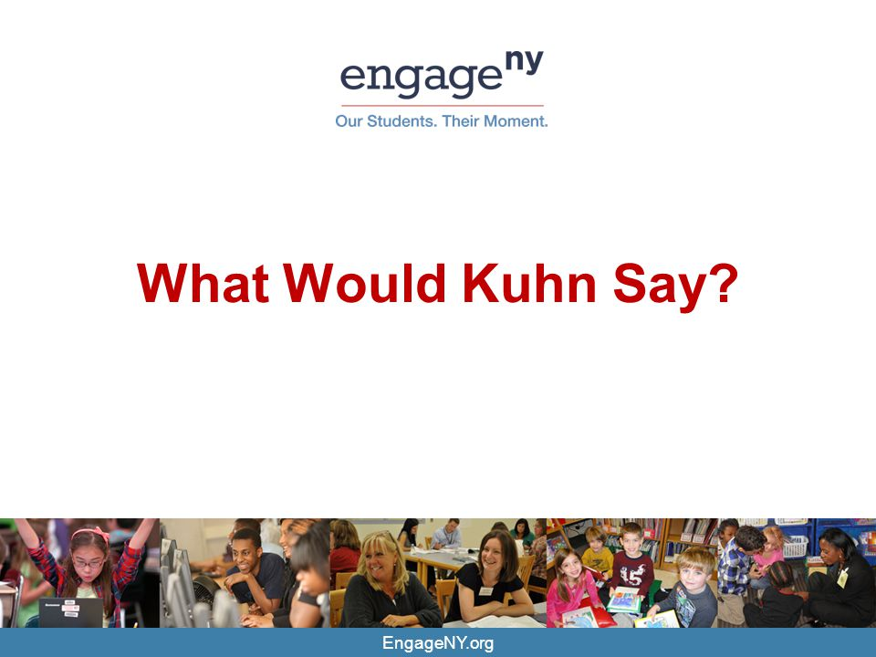 What Would Kuhn Say? EngageNY.org