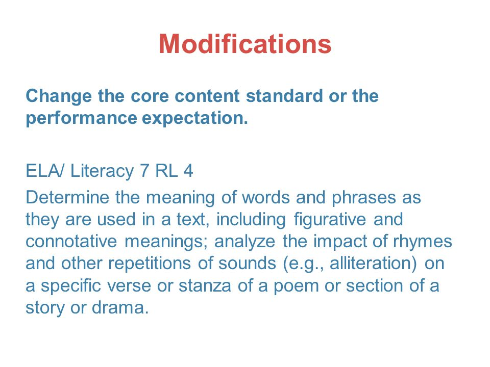 Modifications Change the core content standard or the performance expectation.