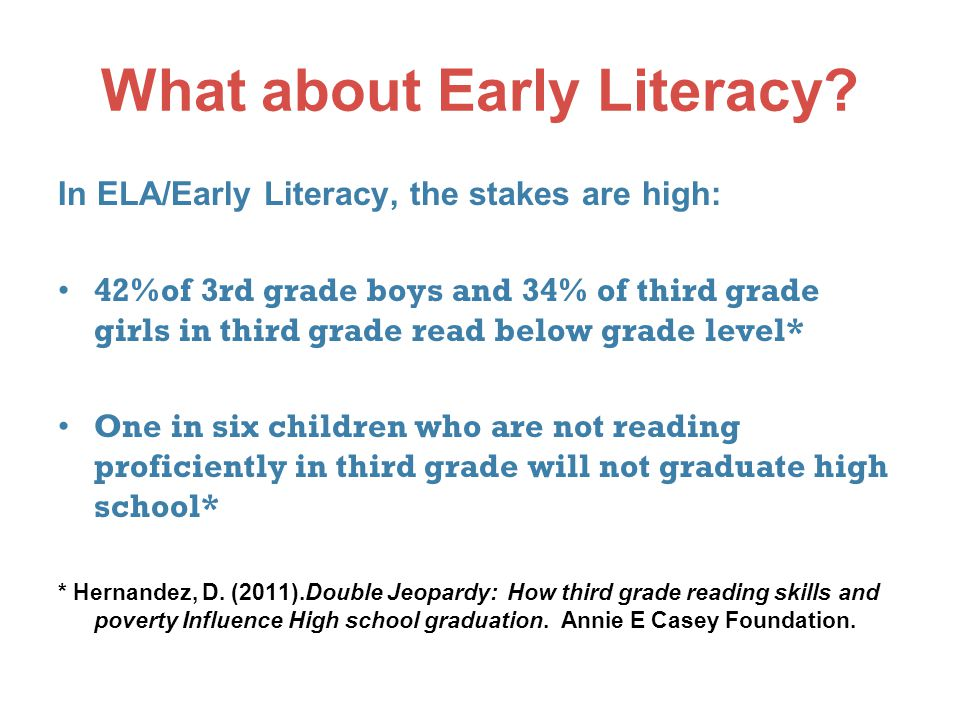 What about Early Literacy.