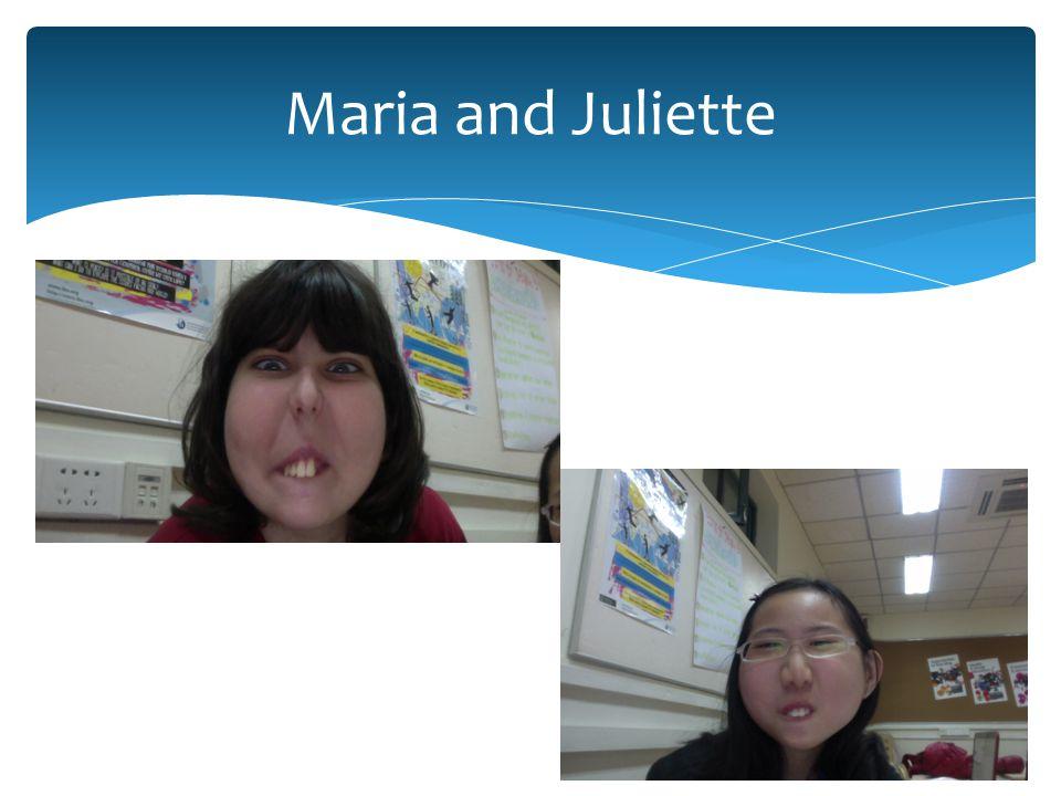 Maria and Juliette