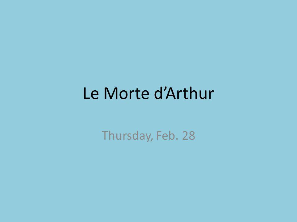 Le Morte d'Arthur Thursday, Feb. 28
