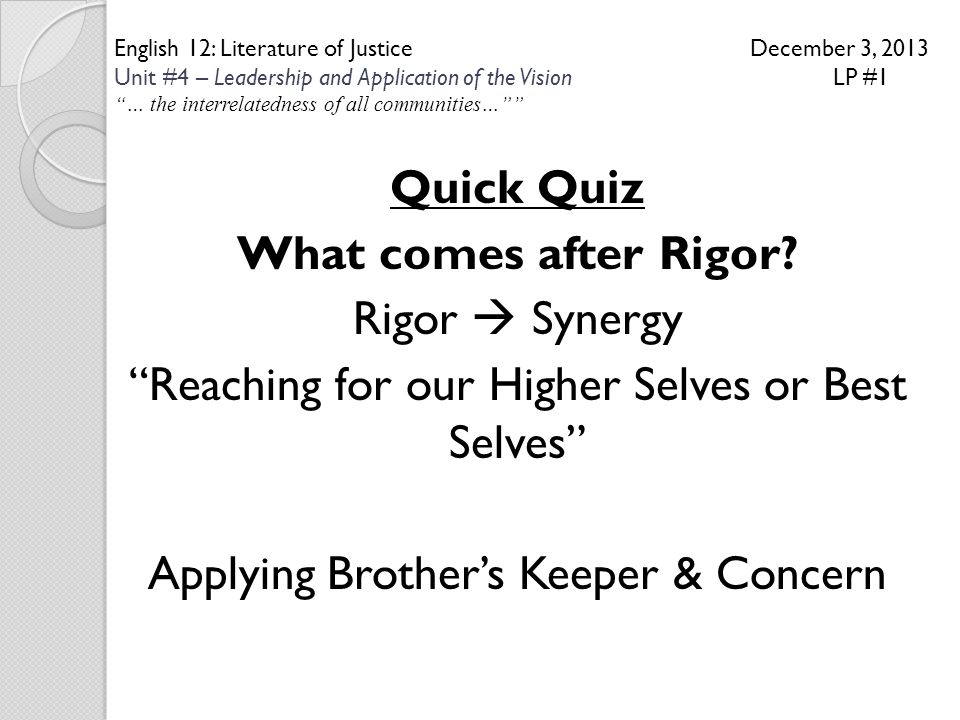 "English 12: Literature of Justice December 3, 2013 Unit #4 – Leadership and Application of the Vision LP #1 ""… the interrelatedness of all communities"