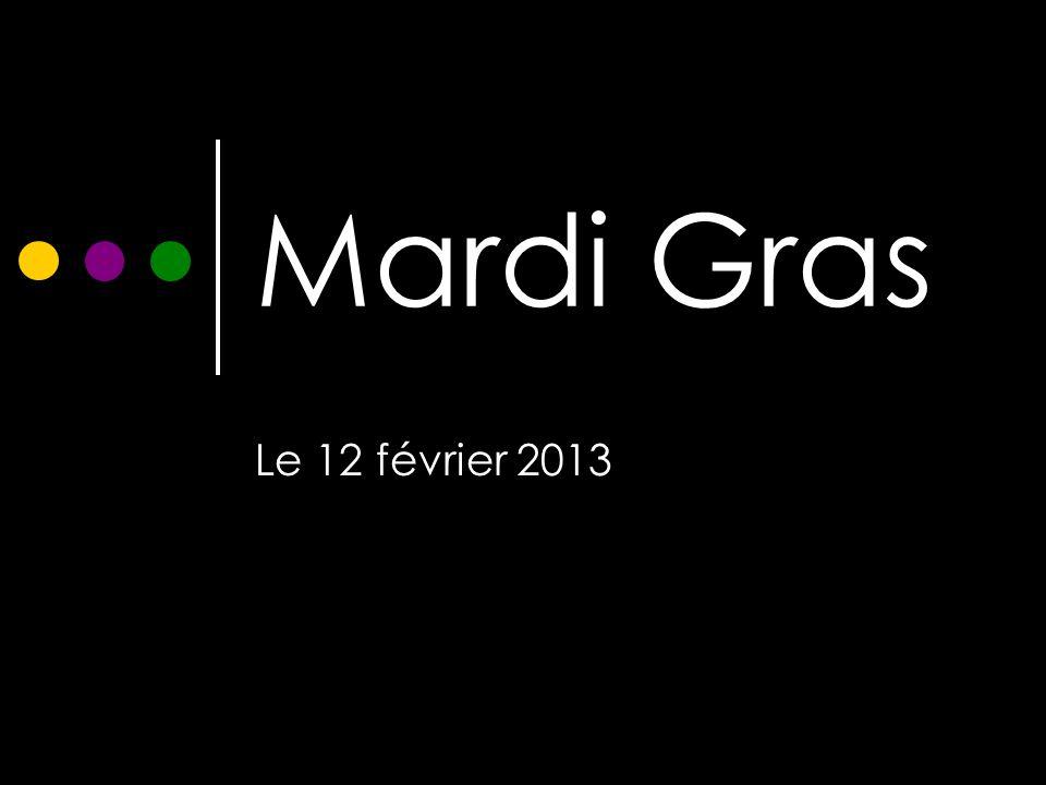Mardi Gras Le 12 février 2013