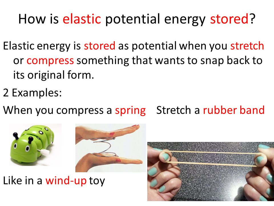 How is elastic potential energy stored.
