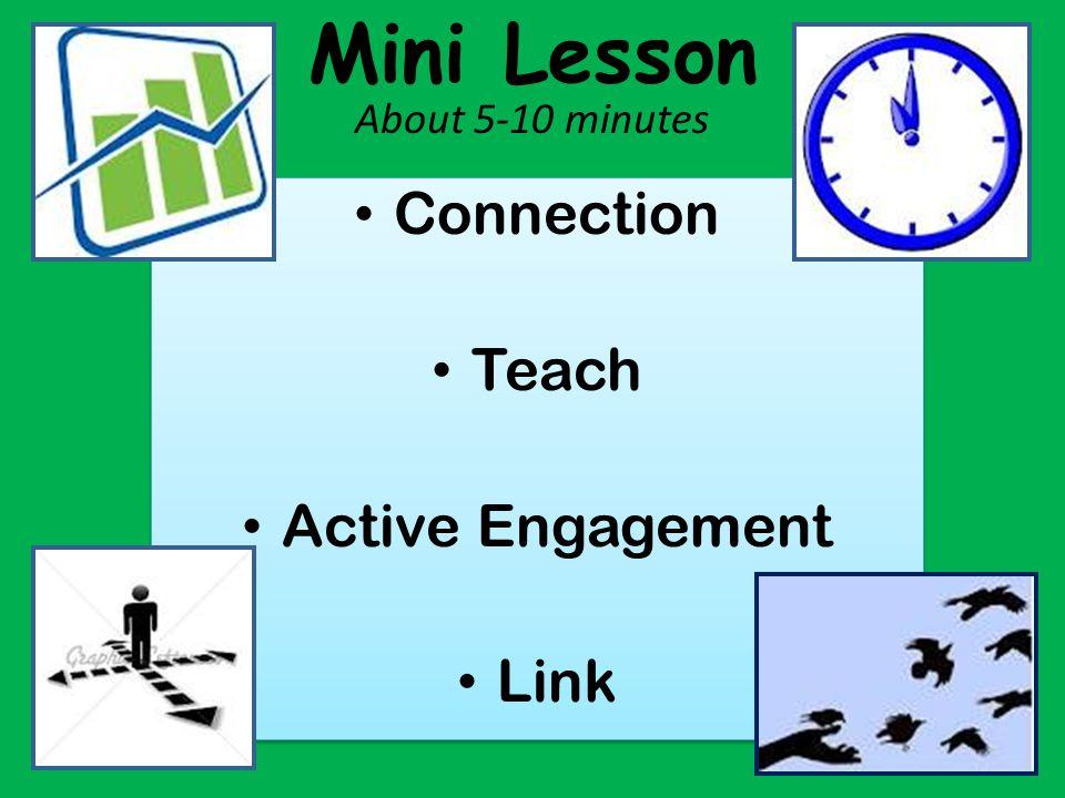 Connection Teach Active Engagement Link Connection Teach Active Engagement Link Mini Lesson About 5-10 minutes