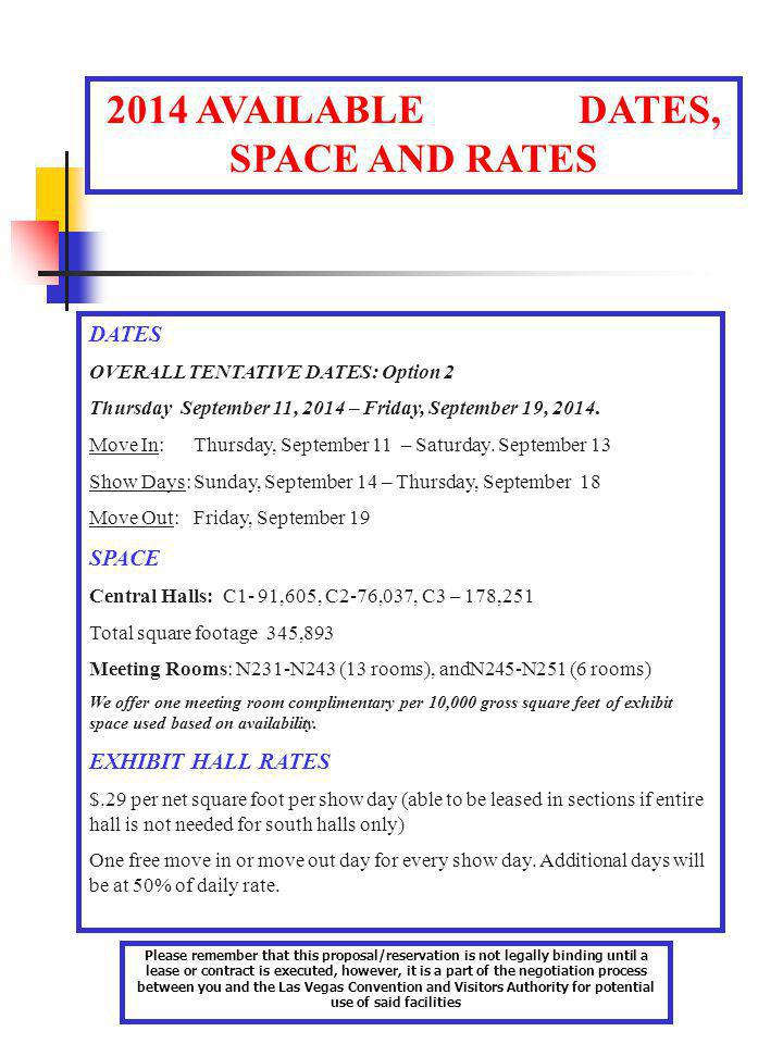 2014 AVAILABLE DATES, SPACE AND RATES DATES OVERALL TENTATIVE DATES: Option 2 Thursday September 11, 2014 – Friday, September 19, 2014.