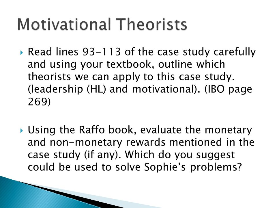  Read lines 93-113 of the case study carefully and using your textbook, outline which theorists we can apply to this case study.