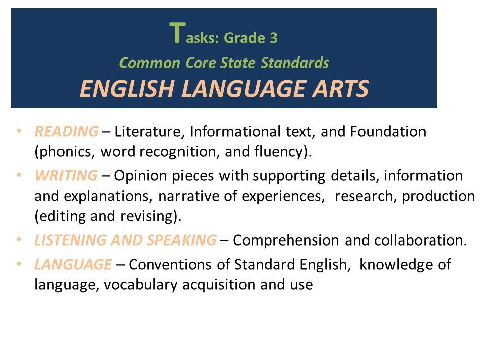 T asks: Grade 3 Common Core State Standards ENGLISH LANGUAGE ARTS READING – Literature, Informational text, and Foundation (phonics, word recognition, and fluency).