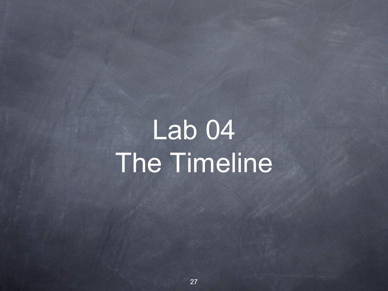 27 Lab 04 The Timeline