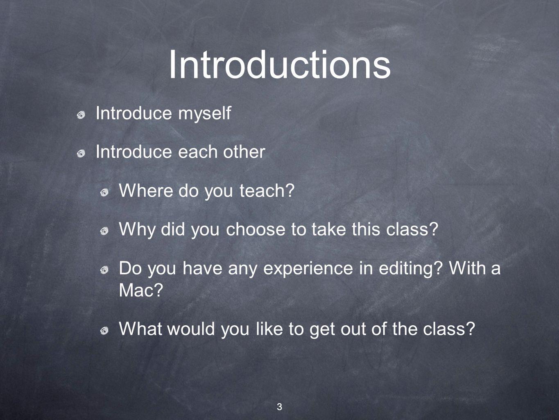 3 Introduce myself Introduce each other Where do you teach.