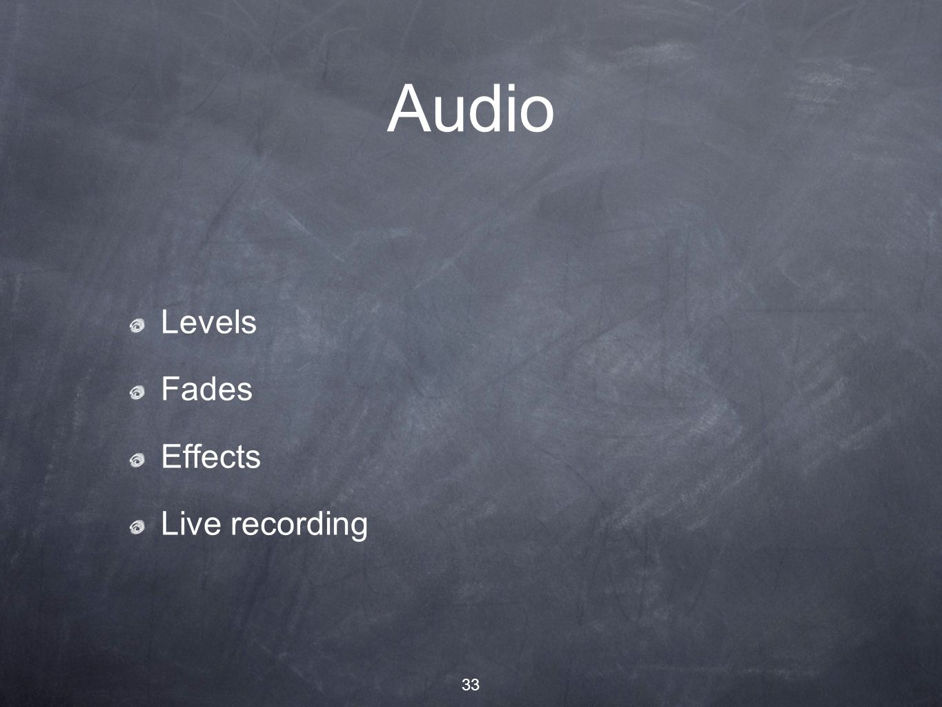 33 Audio Levels Fades Effects Live recording