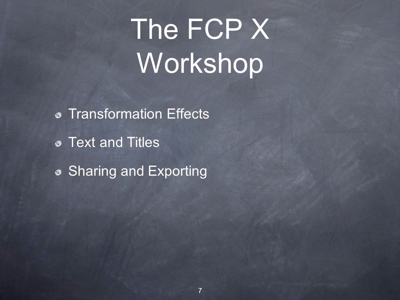7 The FCP X Workshop Transformation Effects Text and Titles Sharing and Exporting