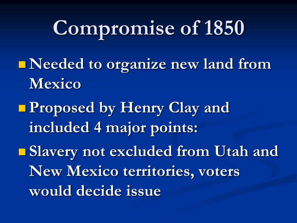Compromise of 1850 California admitted as free state California admitted as free state Strict Fugitive Slave Law passed Strict Fugitive Slave Law passed Slave trade abolished in District of Columbia Slave trade abolished in District of Columbia Each item passed as separate bill Each item passed as separate bill