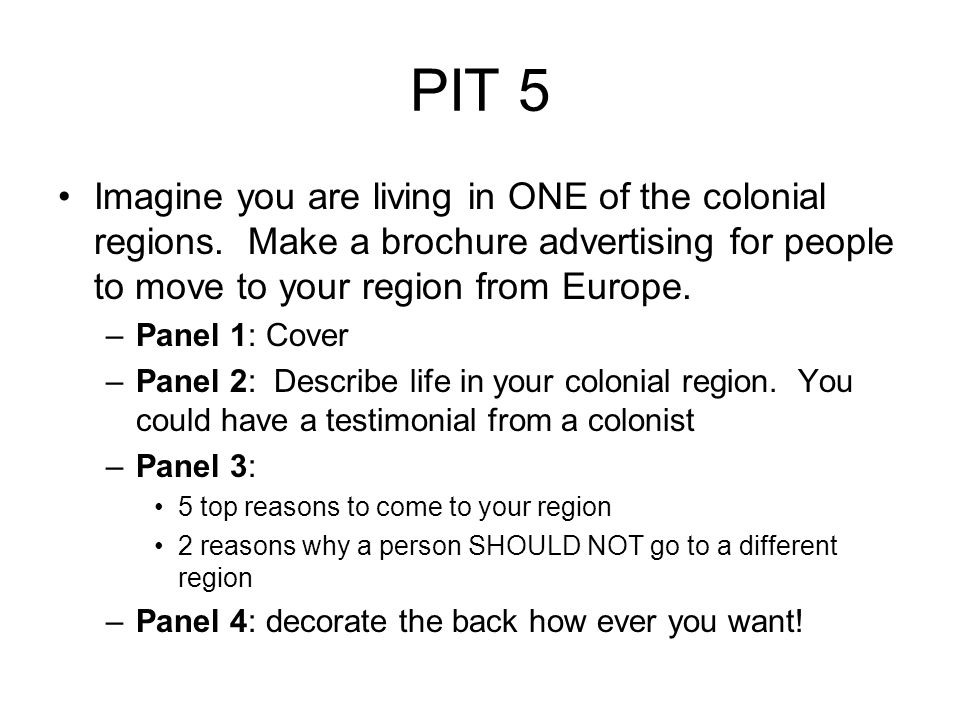 PIT 5 Imagine you are living in ONE of the colonial regions.