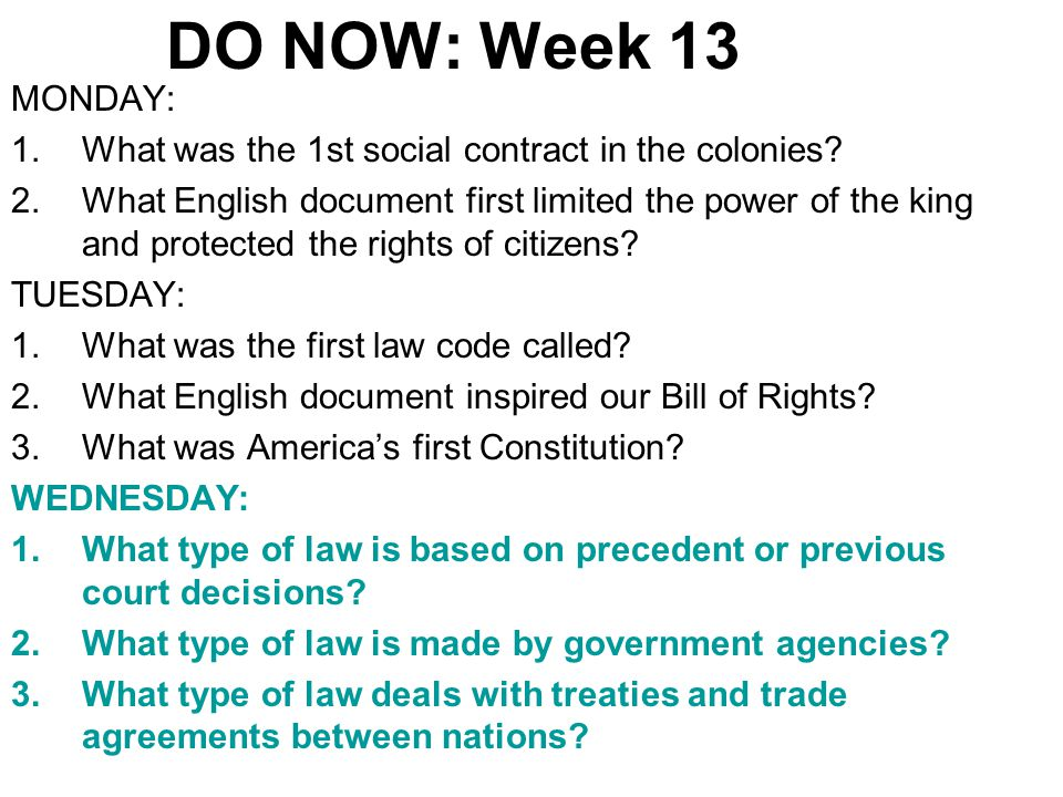 DO NOW: Week 13 MONDAY: 1.What was the 1st social contract in the colonies.